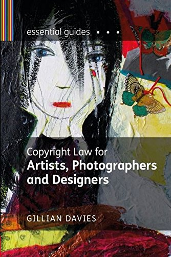Copyright Law for Artists, Photographers and Designers By Gillian Davies
