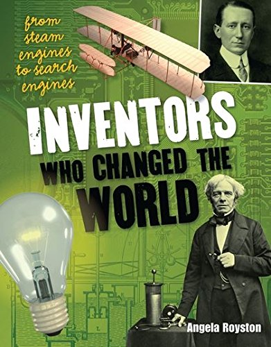 Inventors That Changed the World By Angela Royston