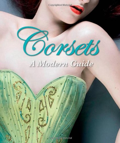 Corsets: A Modern Guide By Velda Lauder