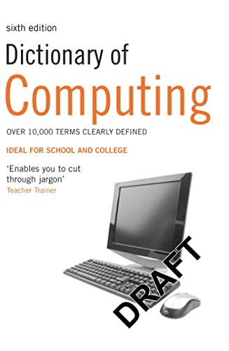 Dictionary of Computing Created by A & C Black Publishers Ltd