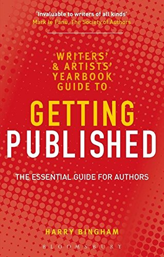 The Writers' and Artists' Yearbook Guide to Getting Published (Writers & Artists Yearbook Gde) By Harry Bingham