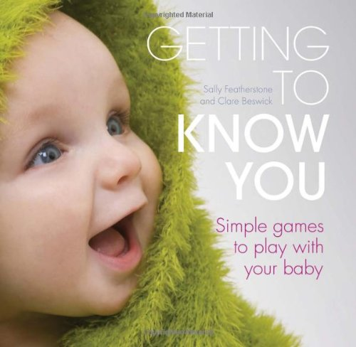 Getting to Know You By Sally Featherstone