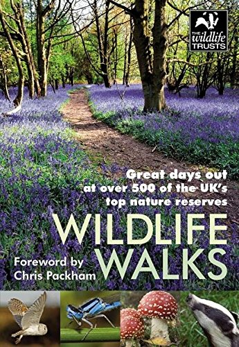 Wildlife Walks: Great Days Out at Over 500 of the UK's Top Nature Reserves by Malcolm Tait