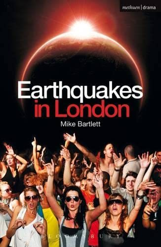 Earthquakes in London (Modern Plays) By Mike Bartlett