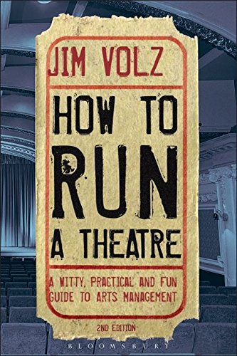 How to Run a Theatre By Jim Volz (California State University, Fullerton, USA)