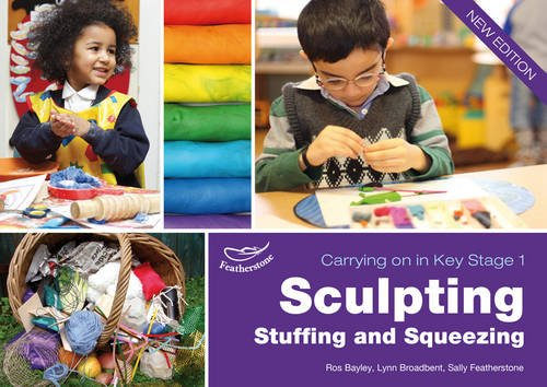 Sculpting, Stuffing and Squeezing By Lynn Broadbent