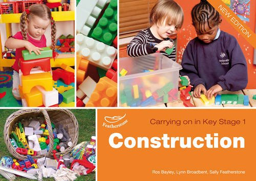 Construction Carrying on in KS1 By Lynn Broadbent