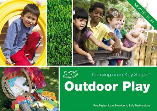Outdoor Play (Carrying on in Key Stage 1) By Lynn Broadbent