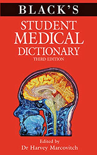 Black's Student Medical Dictionary By Edited by Harvey Marcovitch