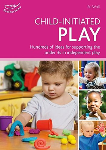Child-initiated Play By Su Wall