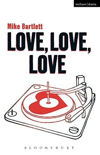 Love, Love, Love by Mike Bartlett