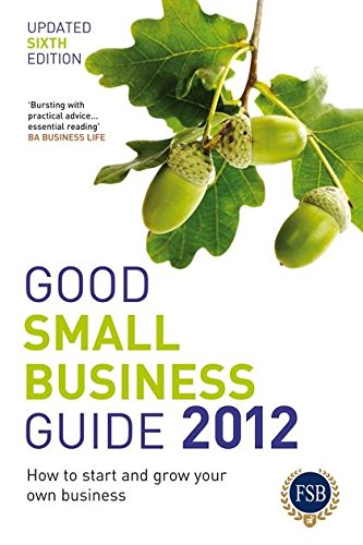 Good Small Business Guide 2012 By Various