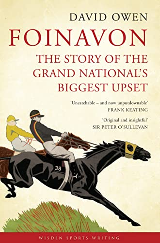 Foinavon: The Story of the Grand National's Biggest Upset (Wisden Sports Writing) by David Owen