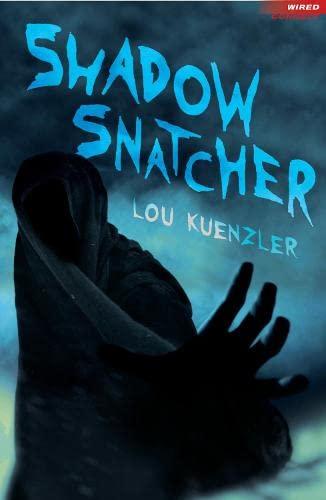 Shadow Snatcher By Lou Kuenzler