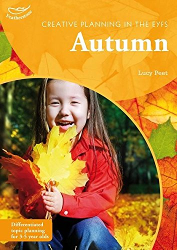 Creative Planning in the Early Years: Autumn By Lucy Peet