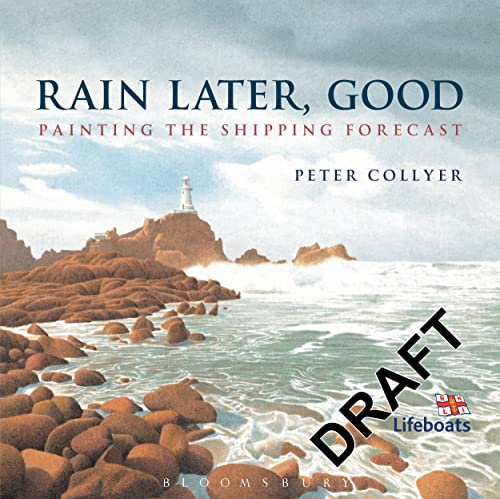 Rain Later, Good: Painting the Shipping Forecast By Peter Collyer