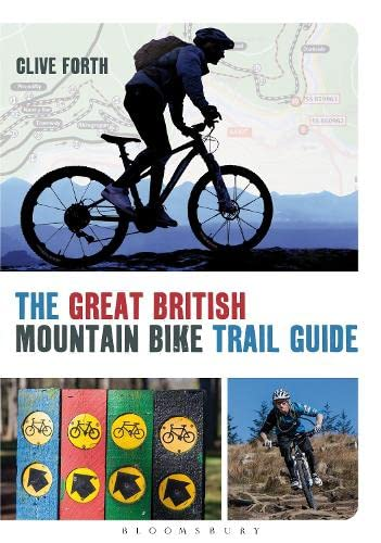 The Great British Mountain Bike Trail Guide By Clive Forth