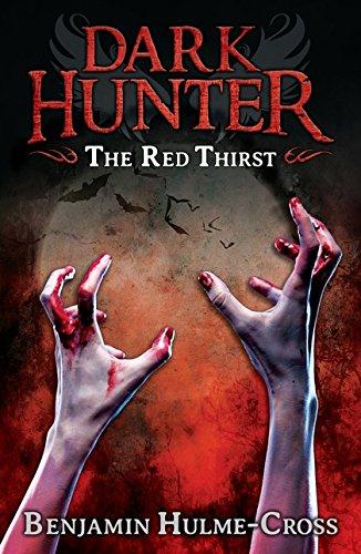 The Red Thirst (Dark Hunter 4) By Benjamin Hulme-Cross