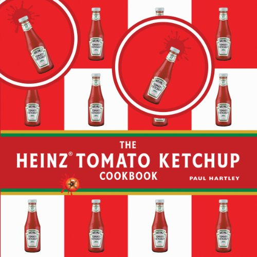 Heinz Tomato Ketchup Cookbook By Hartley Paul