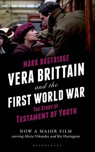 Vera Brittain and the First World War By Mark Bostridge