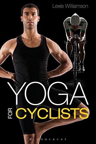Yoga for Cyclists By Lexie Williamson