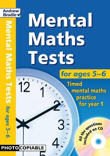 Mental Maths Tests for ages 5-6 By Andrew Brodie