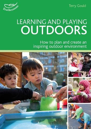 Learning and Playing Outdoors By Terry Gould