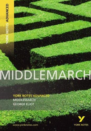 Middlemarch: York Notes Advanced By Julian Cowley