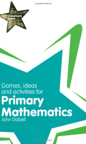 Classroom Gems: Games, Ideas and Activities for Primary Mathematics By John Dabell