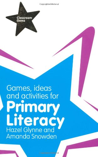 Classroom Gems: Games, Ideas and Activities for Primary Literacy By Hazel Glynne