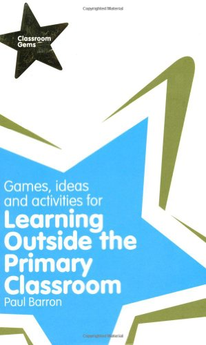 Classroom Gems: Games, Ideas and Activities for Learning Outside the Primary Classroom By Paul Barron