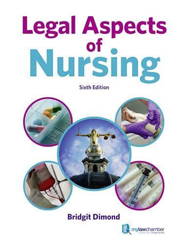 Legal Aspects of Nursing By Bridgit C. Dimond