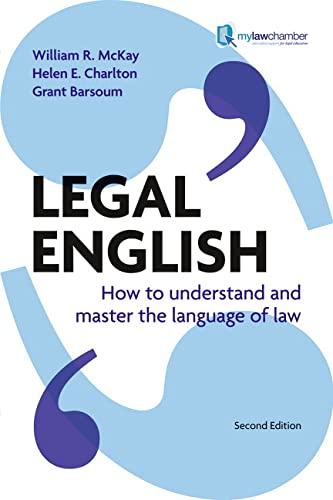 Legal English: How to understand and master the language of law By William McKay