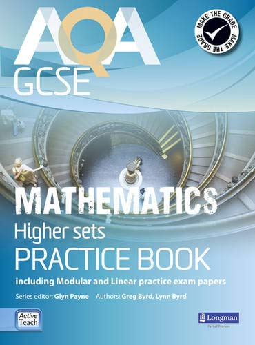 AQA GCSE Mathematics for Higher Sets Practice Book: Including Modular and Linear Practice Exam Papers by Glyn Payne
