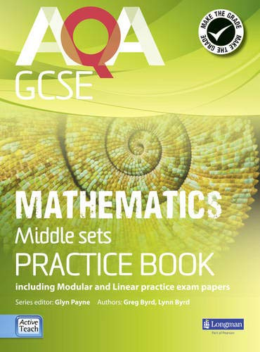 AQA GCSE Mathematics for Middle Sets Practice Book By Glyn Payne