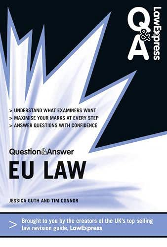 Law Express Question and Answer: European Union Law (Q&A Revision Guide) (Law Express Questions & Answers) By Jessica Guth