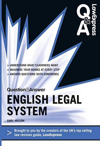 Law Express Question and Answer: English Legal System Law (Q&A Revision Guide) By Gary Wilson