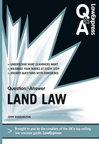 Law Express Question and Answer: Land Law (Q&A Revision Guide) (Law Express Questions & Answers) By John Duddington