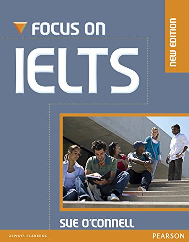 Focus on IELTS Coursebook by Sue O'Connell