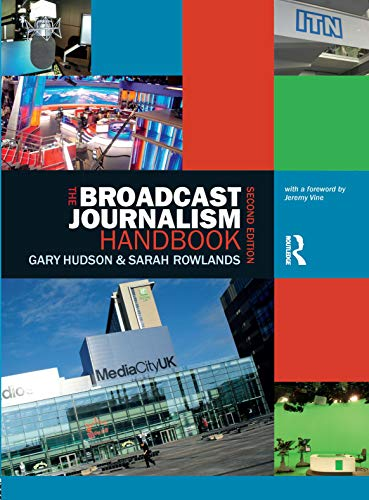 The Broadcast Journalism Handbook by Gary Hudson