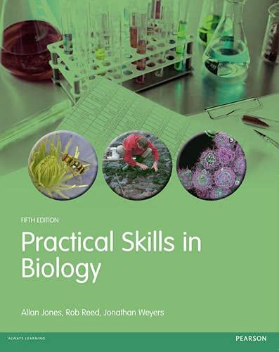 Practical Skills in Biology By Jonathan Weyers