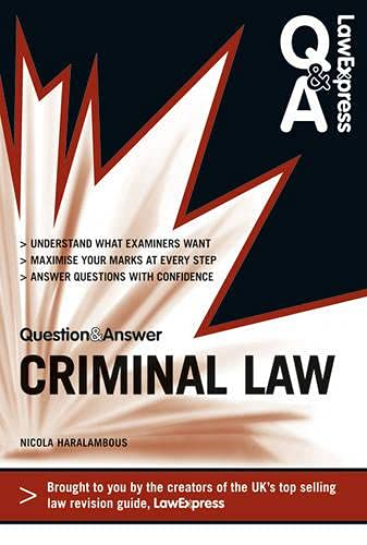 Law Express Question and Answer: Criminal Law (Q&A Revision Guide) (Law Express Questions & Answers) By Nicola Haralambous