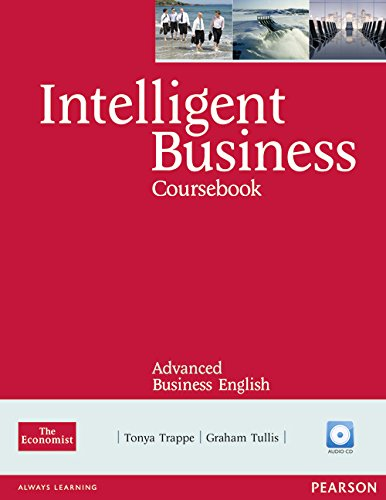 Intelligent Business Advanced Coursebook/CD Pack By Tonya Trappe