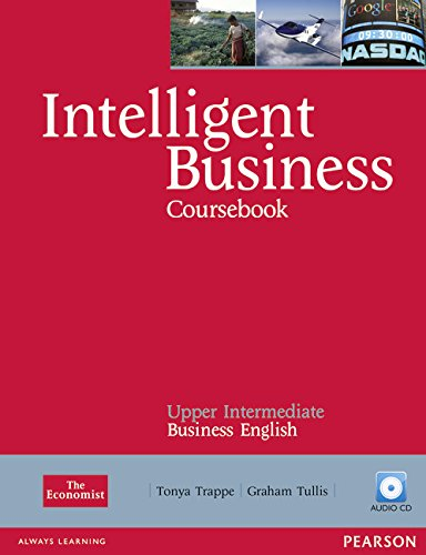 Intelligent Business Upper Intermediate Coursebook/CD Pack By Tonya Trappe