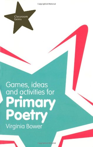 Games, Ideas and Activites for Primary Poetry By Virginia Bower