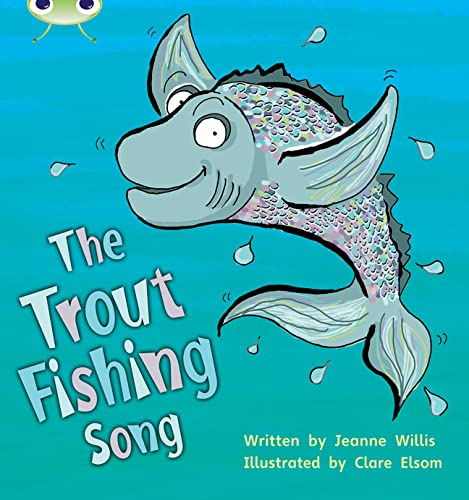Bug Club Phonics Set 21 The Trout Fishing Song By Jeanne Willis