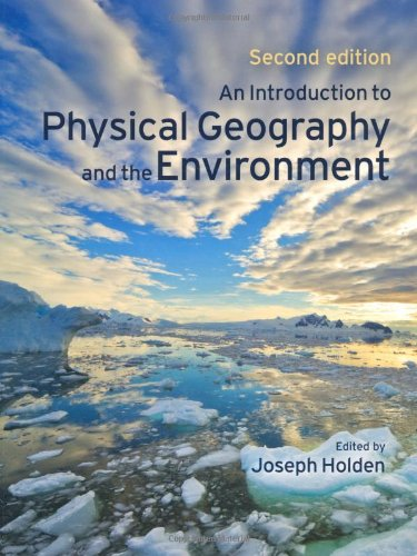 An Introduction to Physical Geography and the Environment Pack (contains CD) by Joseph A. Holden
