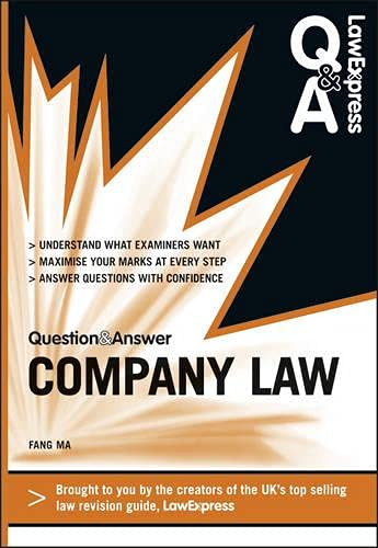 Law Express Question and Answer: Company Law (Q&A Revision Guide) (Law Express Questions & Answers) By Fang Ma