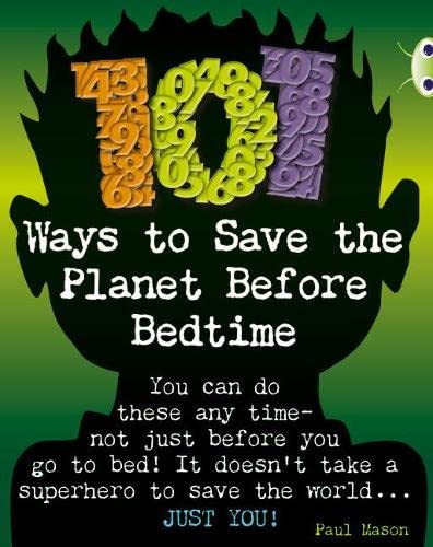 Bug Club Independent Non Fiction Year 4 Grey B 101 Ways to Save the Planet Before Bedtime By Paul Mason