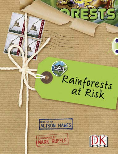 BC NF Red (KS2) A/5C Globe Challenge: Rainforests at Risk (BUG CLUB) By Alison Hawes